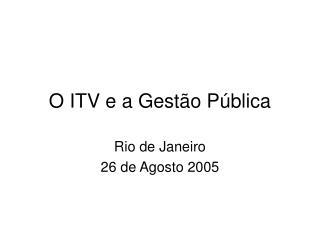O ITV e a Gestão Pública