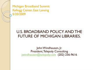 Michigan Broadband Summit  Kellogg Center, East Lansing 5/20/2009