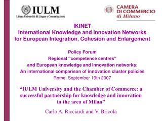 "Policy Forum Regional ""competence centres"" and European knowledge and Innovation networks:"