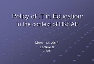 Policy of IT in Education: In the context of HKSAR