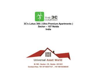 3C Lotus 300 Sector 107 Noida @ 9953518822
