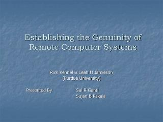 Establishing the Genuinity of  Remote Computer Systems
