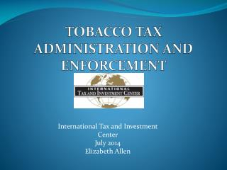 TOBACCO TAX ADMINISTRATION AND ENFORCEMENT