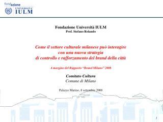 Fondazione Università IULM Prof. Stefano Rolando