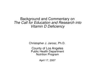 Background and Commentary on  The Call for Education and Research into Vitamin D Deficiency