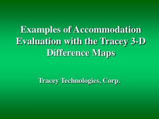 Examples of Accommodation Evaluation with the Tracey 3-D Difference Maps