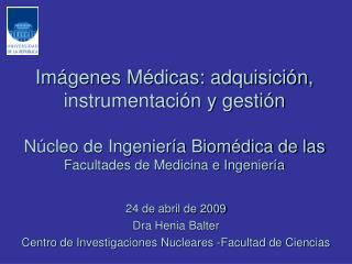 24 de abril de 2009 Dra Henia Balter Centro de Investigaciones Nucleares -Facultad de Ciencias
