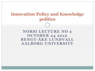 Innovation Policy and Knowledge politics