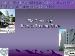 EM Clerkship: Intro to Trauma Care