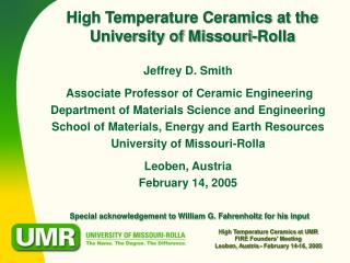 High Temperature Ceramics at UMR FIRE Founders' Meeting Leoben, Austria - February 14-16, 2005