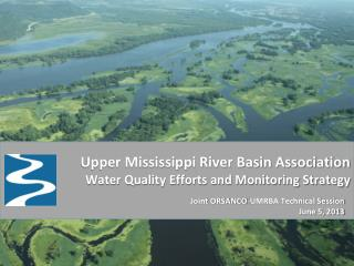 Upper Mississippi River Basin Association   Water Quality Efforts and Monitoring Strategy