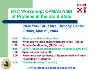 NYC Workshop: CPMAS NMR of Proteins in the Solid State