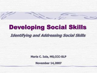 Developing Social Skills Identifying and Addressing Social Skills