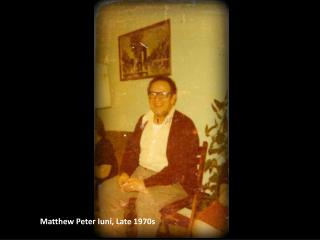 Matthew Peter Iuni, Late 1970s