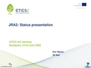 JRA2:  Status presentation