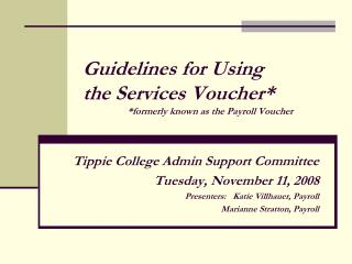 Guidelines for Using        the Services Voucher* 	    *formerly known as the Payroll Voucher