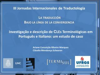 Investigação e descrição de  C LEs Terminológicas em Português e Italiano: um estudo de caso