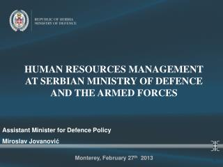 HUMAN RESOURCES MANAGEMENT AT SERBIAN MINISTRY OF DEFENCE AND THE ARMED FORCES