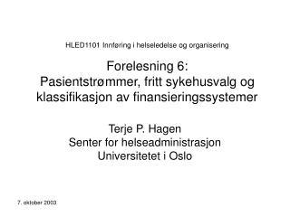 HLED1101 Innf ring i helseledelse og organisering  Forelesning 6:  Pasientstr mmer, fritt sykehusvalg og klassifikasjon
