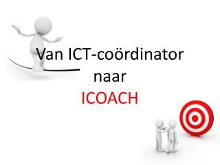 Van ICT-coördinator  naar ICOACH