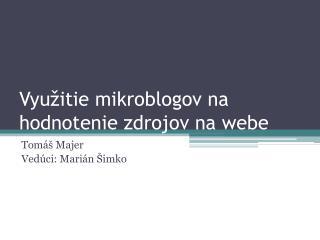 Vyu žitie  mikroblogov  na hodnotenie zdrojov na webe