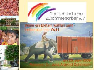 Wenn ein Elefant w�hlen geht - Indien nach der Wahl am 25. Juni 2009