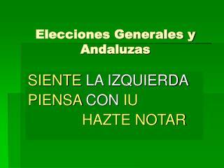 Elecciones Generales y Andaluzas