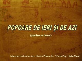 POPOARE DE IERI ŞI DE AZI