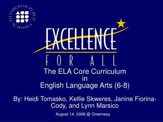 The ELA Core Curriculum in English Language Arts (6-8)
