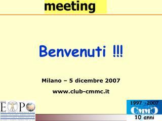 Benvenuti !!! Milano – 5 dicembre 2007 club-cmmc.it
