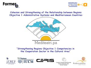 """Strengthening Regions Objective 1 Competencies in the Cooperation Sector in the Cultural Area"""