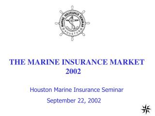 THE MARINE INSURANCE MARKET                                2002