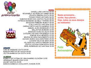BAHIA DANIEL LOBO SANTOS 04/05 ROSANGELA SILVEIRA DO CARMO 05/05  JESSICA PEREIRA COSTA 05/05