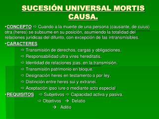 SUCESIÓN UNIVERSAL MORTIS CAUSA.
