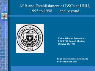 ASR and Establishment of BSCs at UNH, 1995 to 1998   …and beyond