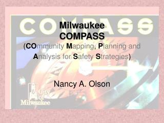 Milwaukee  COMPASS  ( CO mmunity M apping ,  P lanning and A nalysis for  S afety S trategies )