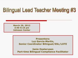 Presenters: Luz Garcia-Martin,  Senior Coordinator Bilingual/ESL/LOTE Janie Oosterveen