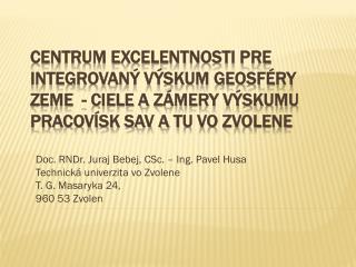 Doc. RNDr. Juraj Bebej, CSc. – Ing. Pavel Husa Technická univerzita vo Zvolene T. G. Masaryka 24,