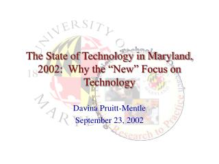 "The State of Technology in Maryland, 2002:  Why the ""New"" Focus on Technology"