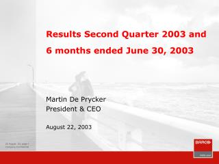 Results Second Quarter 2003 and  6 months ended June 30, 2003