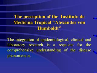 "The perception of the  Instituto de Medicina Tropical ""Alexander von Humboldt"""