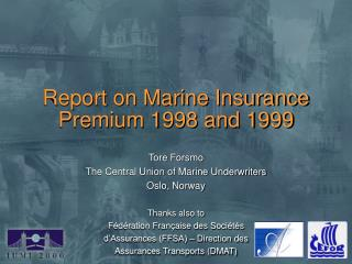 Report on Marine Insurance Premium 1998 and 1999