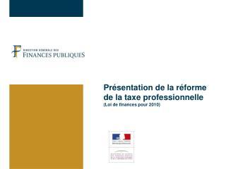 Pr sentation de la r forme  de la taxe professionnelle Loi de finances pour 2010