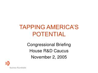 TAPPING AMERICA�S POTENTIAL