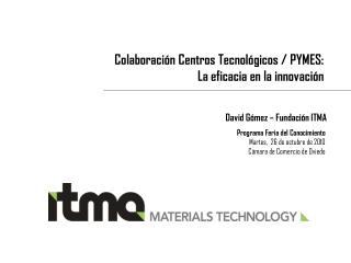 Colaboración Centros Tecnológicos / PYMES:   La eficacia en la innovación