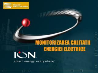 MONITORIZAREA CALITATII ENERGIEI ELECTRICE