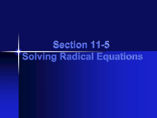 Section 7.5   Solving Radical Equations