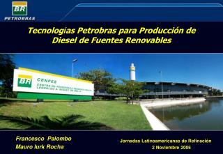 Tecnolog í as Petrobras para Producción de Diesel de Fuentes Renovables