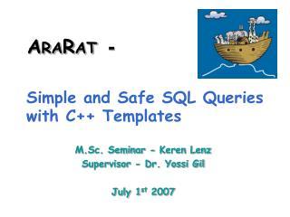M.Sc. Seminar - Keren Lenz Supervisor - Dr. Yossi Gil July 1 st  2007