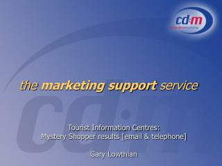 the  marketing support  service